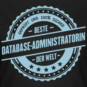 Beste Database-Administratorin der Welt - Frauen T-Shirt