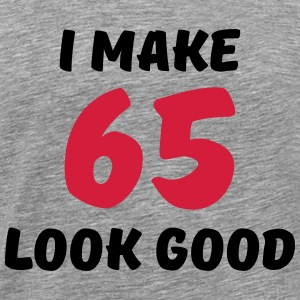 I make 65 look good T-Shirts - Men's Premium T-Shirt