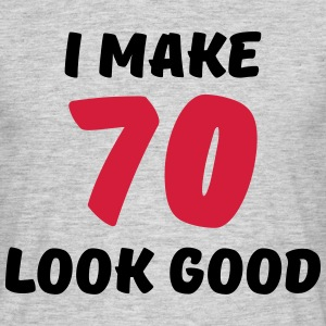 I make 70 look good T-Shirts - Men's T-Shirt