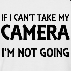 If I can't take my camera - I'm not going! T-Shirts - Men's Baseball T-Shirt