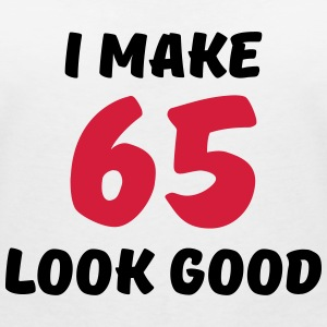 I make 65 look good Camisetas - Camiseta con escote en pico mujer