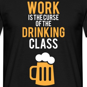Work is the curse - Men's T-Shirt