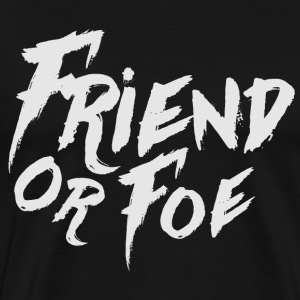 Friend or Foe T-Shirts - Männer Premium T-Shirt