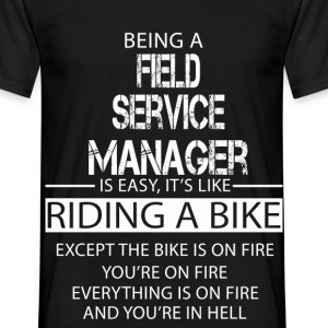 Field Service Manager T-Shirts - Men's T-Shirt