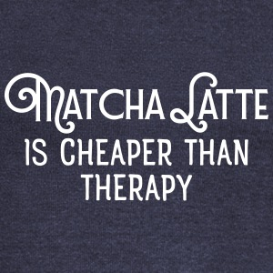 matcha latte is cheaper than therapy Pullover & Ho - Women's Boat Neck Long Sleeve Top