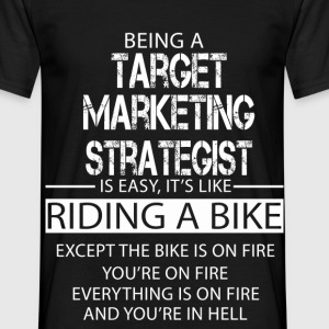 Target Marketing Strategist T-Shirts - Men's T-Shirt