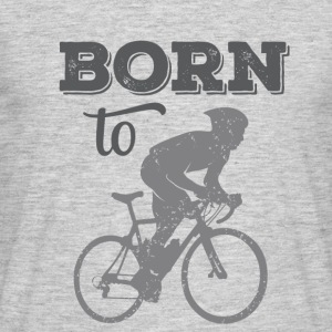 Born to Ride my bicycle T-Shirts - Men's T-Shirt