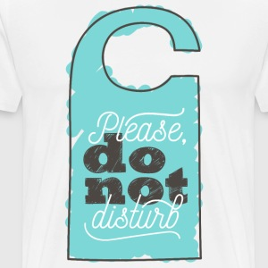 Please, do not disturb - Männer Premium T-Shirt
