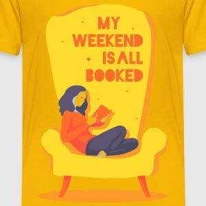 My weekend is all booked - Kinder Premium T-Shirt