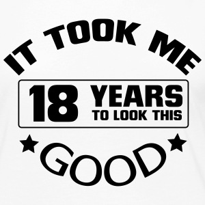 I GOT TO SEE 18 YEARS USED, SO GOOD! Long Sleeve Shirts - Women's Premium Longsleeve Shirt
