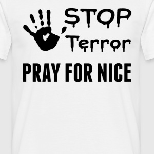 Stop Terror Pray For Nice T-Shirts - Men's T-Shirt