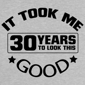 IT HAS TO LOOK 30 YEARS LASTED, SO GOOD! Baby Shirts  - Baby T-Shirt