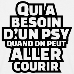 Qui a besoin d'un psy quand on peut aller courir Tee shirts - T-shirt Homme