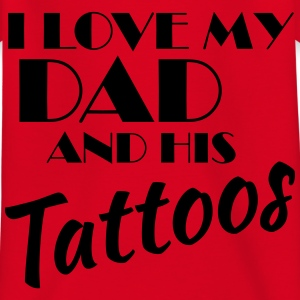 I love my dad and his tattos Skjorter - T-skjorte for barn