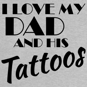 I love my dad and his tattos Baby Shirts  - Baby T-Shirt