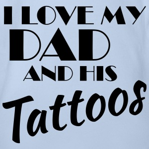 I love my dad and his tattos Body neonato - Body ecologico per neonato a manica corta