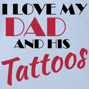 I love my dad and his tattos Babybody - Økologisk kortermet baby-body
