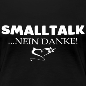 Smalltalk - Frauen Premium T-Shirt