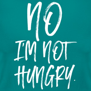 No - I'm Not Hungry T-Shirts - Women's T-Shirt