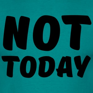 Not today T-shirts - Herre-T-shirt