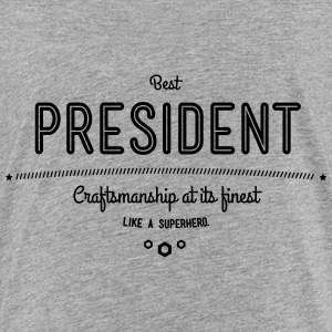 Best President - craftsmanship at its finest Shirts - Kids' Premium T-Shirt