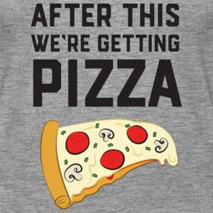 After This We're Getting Pizza Tops - Camiseta de tirantes premium mujer