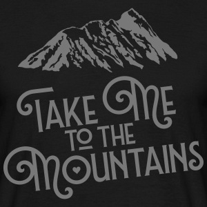 Take Me To The Mountains T-shirts - T-shirt herr