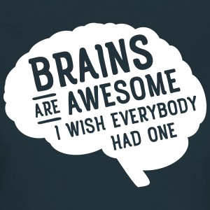 Brains Are Awesome - I Wish Everybody Had One T-shirts - Vrouwen T-shirt