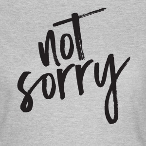 Not Sorry T-Shirts - Women's T-Shirt