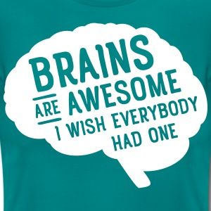 Brains Are Awesome - I Wish Everybody Had One T-Shirts - Frauen T-Shirt