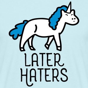 Later Haters (Unicorn) Koszulki - Koszulka męska