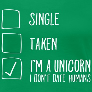 Single- Taken - I'm A Unicorn -I Don't Date Humans Koszulki - Koszulka damska Premium