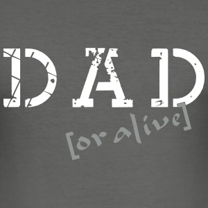 dad or alive_vec_3 fr Tee shirts - Tee shirt près du corps Homme