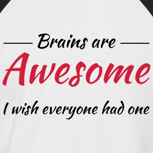 Brains are awesome! I wish everyone had one Tee shirts - T-shirt baseball manches courtes Homme
