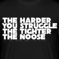 Design ~ The Harder You Struggle The Tighter The Noose - Men