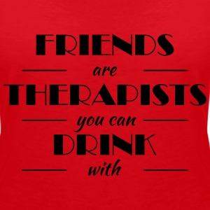Friends are therapists you can drink with Tee shirts - T-shirt col V Femme