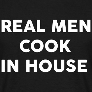 Real men Cook in house T-shirts - Herre-T-shirt