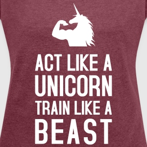 Act like a Unicorn T-Shirts - Frauen T-Shirt mit gerollten Ärmeln