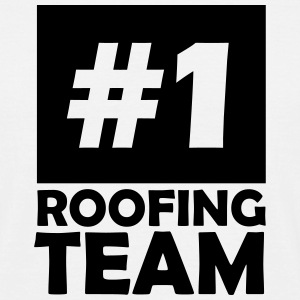 number one roofing team T-Shirts - Men's T-Shirt