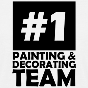 number one painting and decorating team T-Shirts - Men's T-Shirt