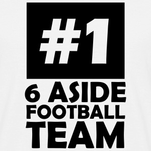 number one 6 aside football team T-Shirts - Men's T-Shirt