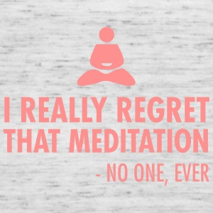 I really regret that meditation - no one, ever Tops - Women's Tank Top by Bella