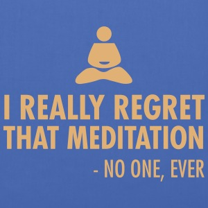 I really regret that meditation - no one, ever Bags & Backpacks - Tote Bag