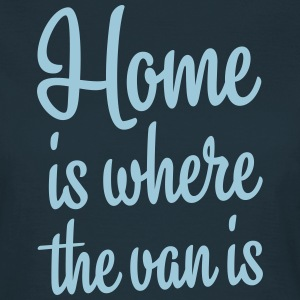 Home is where the van is - Autonaut.com - Frauen T-Shirt