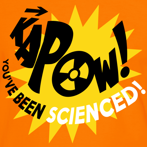 KAPOW! - You've Been Scienced!