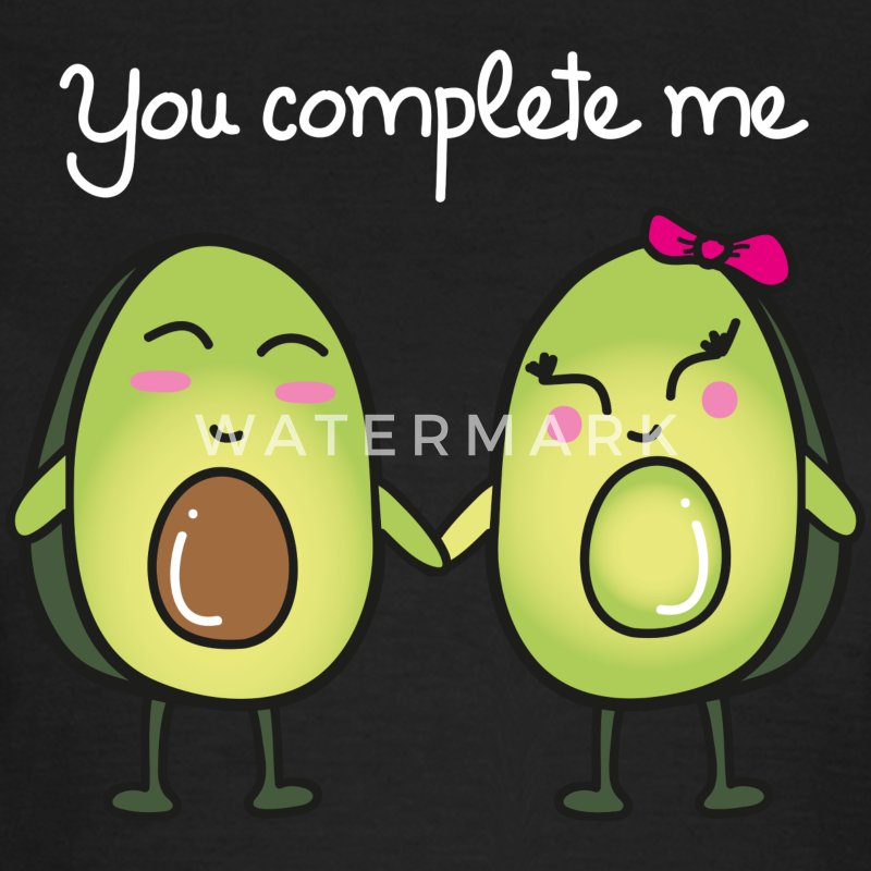 You Complete Me (Avocado) T-Shirts - Women's T-Shirt