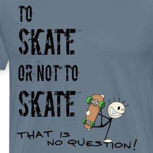to skate or not to skate T-Shirts - Men's Premium T-Shirt