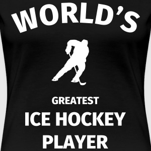 World's Greatest Ice Hockey Player T-Shirts - Women's Premium T-Shirt