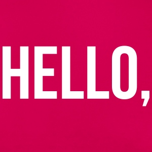 Hello, T-Shirts - Frauen T-Shirt