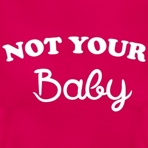 Not your baby T-skjorter - T-skjorte for kvinner